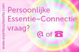 Persoonlijke Essentie~Connectie vraag?